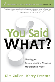 You Said What? The Biggest Communication Mistakes Professionals Make